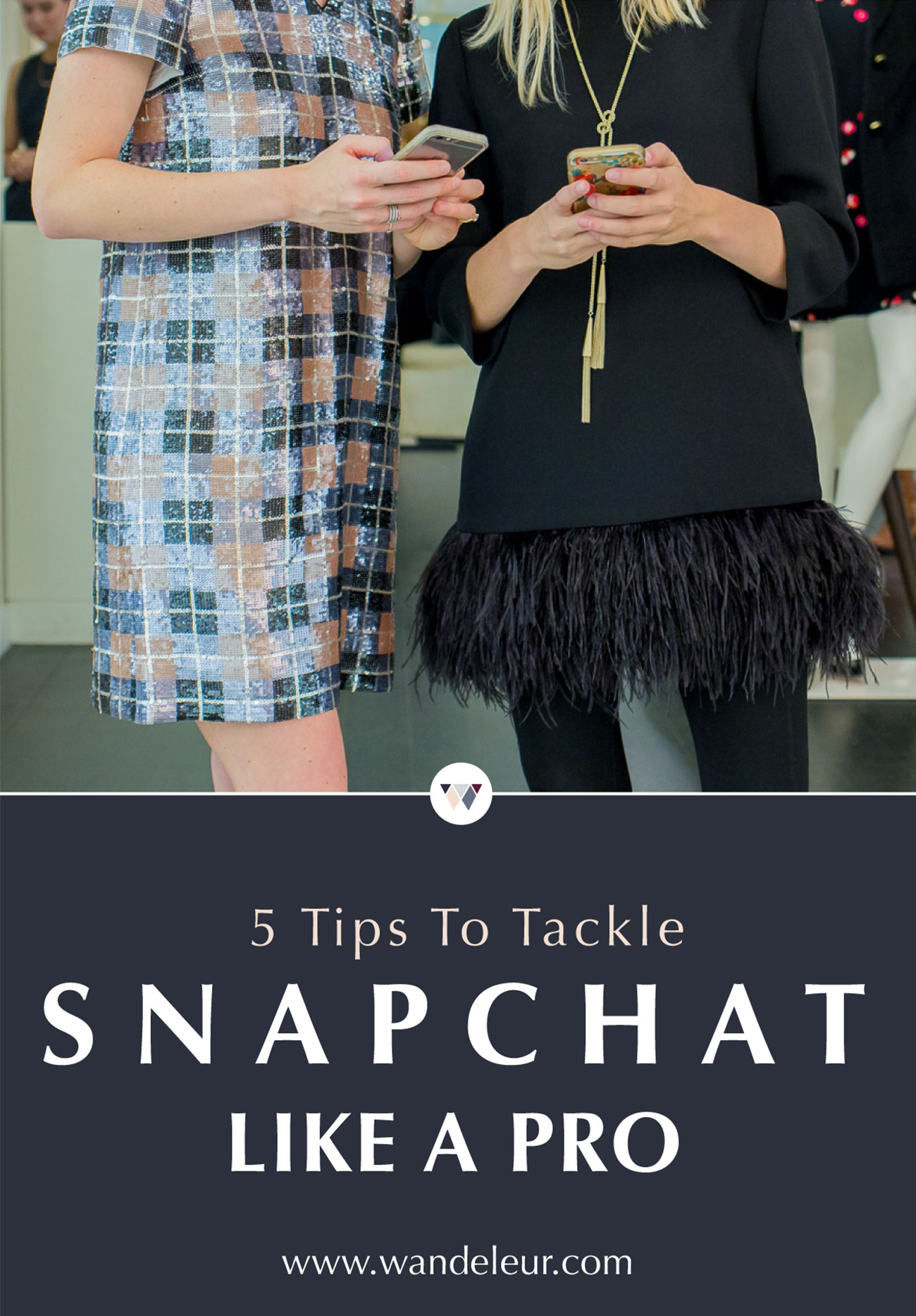 Tips to Tackle Snapchat Like a Pro - @Wandeleur
